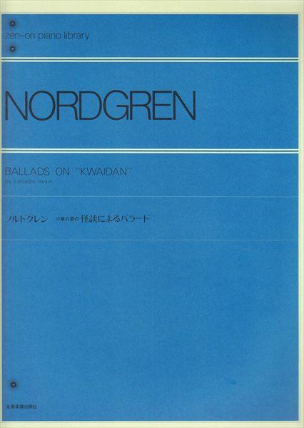 """【獨奏鋼琴樂譜】Nordgren, P.H. : Ballads on """"KWAIDAN"""" by Lafcadio Hearn(solo)"""