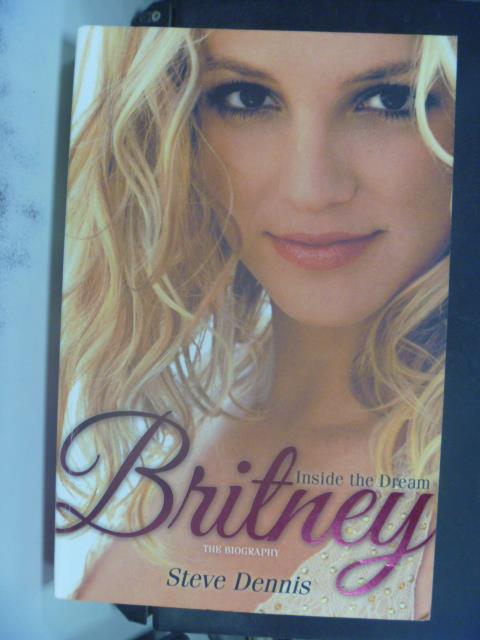 【書寶二手書T1/傳記_QHN】Britney: Inside the Dream_Steve Dennis