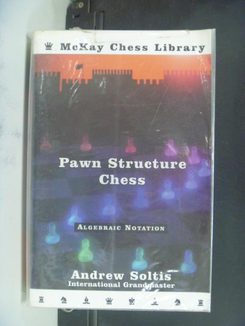 【書寶二手書T4/嗜好_OEA】Pawn Structure Chess_Andrew Soltis
