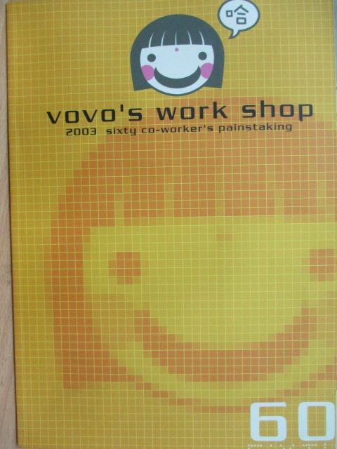 【書寶二手書T9/設計_ZIJ】vovo's WorK Shop_2003 Sixty Co-Worker's..
