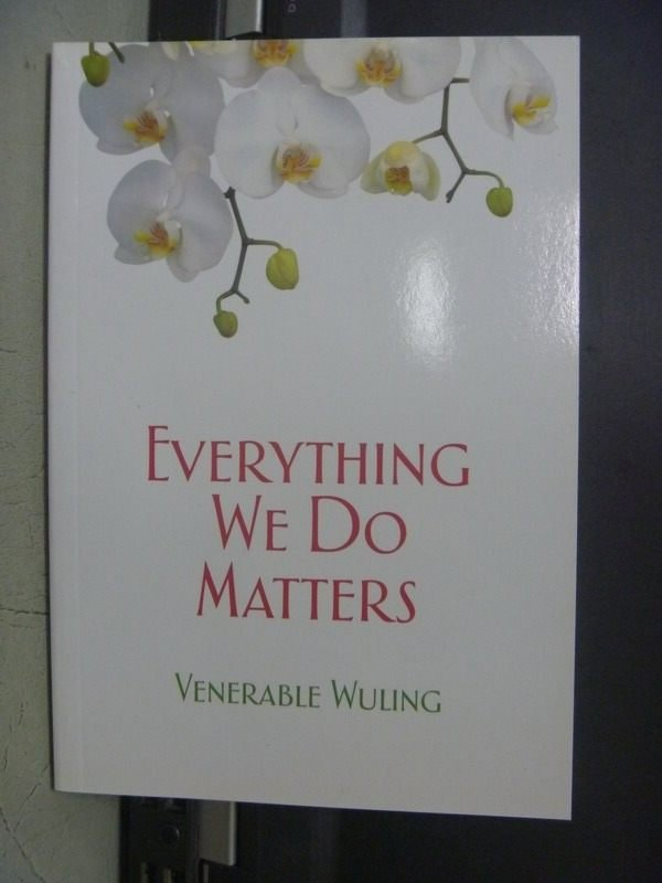 【書寶二手書T3/宗教_OFW】Everything we do Matters_Venerable Wuling