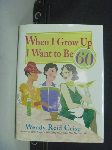 【書寶二手書T8/原文書_KIK】When I Grow Up I Want to Be 60