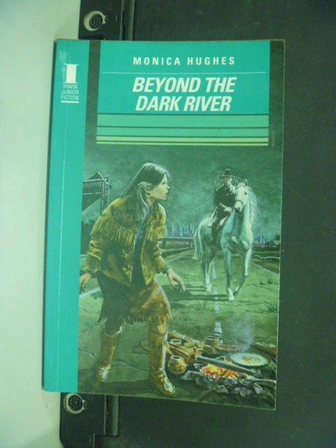 【書寶二手書T4/原文小說_MFX】Beyond the Dark River_Monica