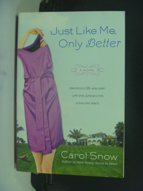 【書寶二手書T5/原文小說_OLG】Just Like Me, Only Better_Carol Snow