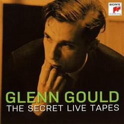 SONY∮BMG 顧爾德(Glenn Gould)秘藏現場錄音[Glenn Gould: The Secret Live Tapes]【1CD】