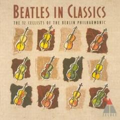 TELDEC 柏林愛樂12把大提琴演奏披頭四名曲集-騎樓下的披頭四(Beatles in Classics - 12 Cellists of the Berlin Philharmonic)【1CD】