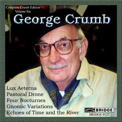 【小閔的古典音樂世界】BRIDGE 喬治.克朗(George Crumb)作品全集第六集[George Crumb:The Complete Crumb Edition, Volume 6 - George Crumb:The Complete Crumb Edition, Volume 6 - Lux Aeterna, Pastoral Drone, Four Nocturnes, Gnomic Variations, Echoes of Time and the River]【1CD】