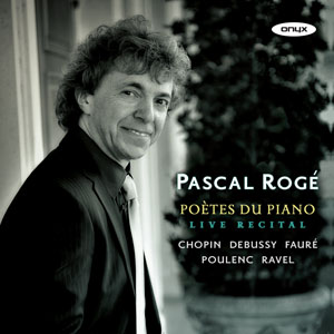 ONYX 帕斯卡•羅傑(Pascal Rogé)/帕斯卡•羅傑音樂會現場:法國鋼琴之詩[Pascal Rogé: Poetes du Piano, Live Recital]【1CD】