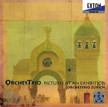【小閔的古典音樂世界】EXTON 蘇黎士三重奏團(OrchesTrio Zürich)/穆索斯基: 展覽會之畫 (吉他、小提琴、低音提琴三重奏版)[OrchesTrio - Mussorgsky: Pictures at an Exhibition]【1SACD】