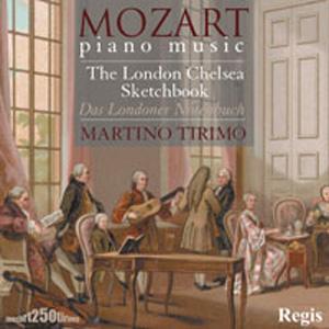 Regis 提里莫(Martino Tirimo)/莫札特:倫敦切爾西隨筆 - 三十九首鋼琴小品[Mozart: The London Chelsea Sketchbook]【1CD】