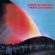 SONY 氣象報告樂團(Weather Report)/夜行(Night Passage)【1 Blu-spec CD】