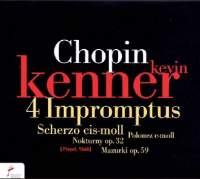 NIFC 凱納(Kevin Kenner)/蕭邦群英錄:凱納 - 詼諧曲/即興曲/夜曲/馬祖卡舞曲/前奏曲[Chopin:Scherzo, 4 Impromptus, Nocturnes, Mazurkas, Preludes]【1CD】