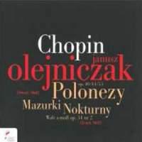 NIFC 歐雷尼札克(Janusz Olejniczak)/蕭邦群英錄:歐雷尼札克 - 夜曲/波蘭舞曲/ 馬祖卡舞曲[Chopin:Nocturnes, Polonaises & Mazurkas]【1CD】