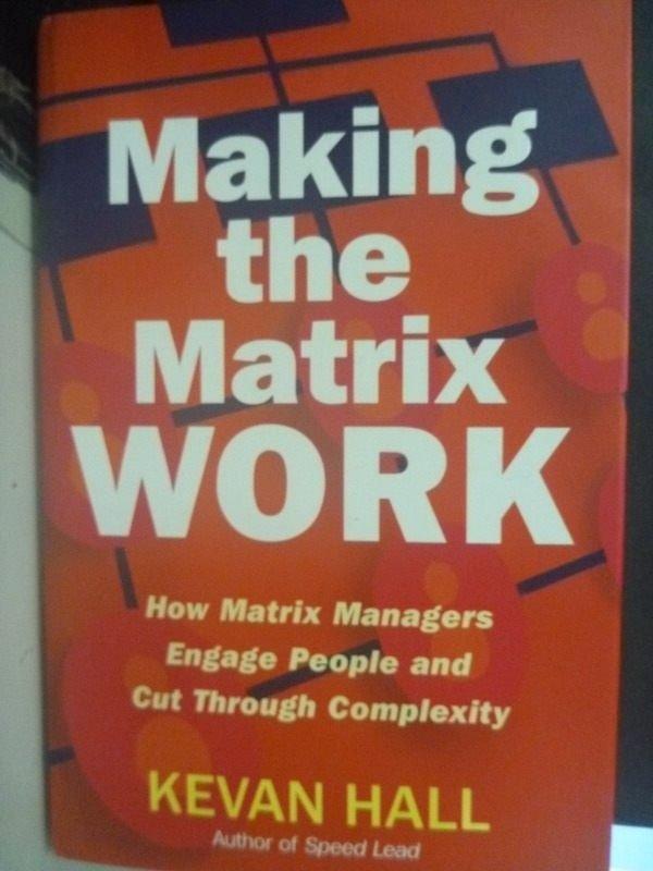 【書寶二手書T5/財經企管_ZCS】Making the Matrix Work