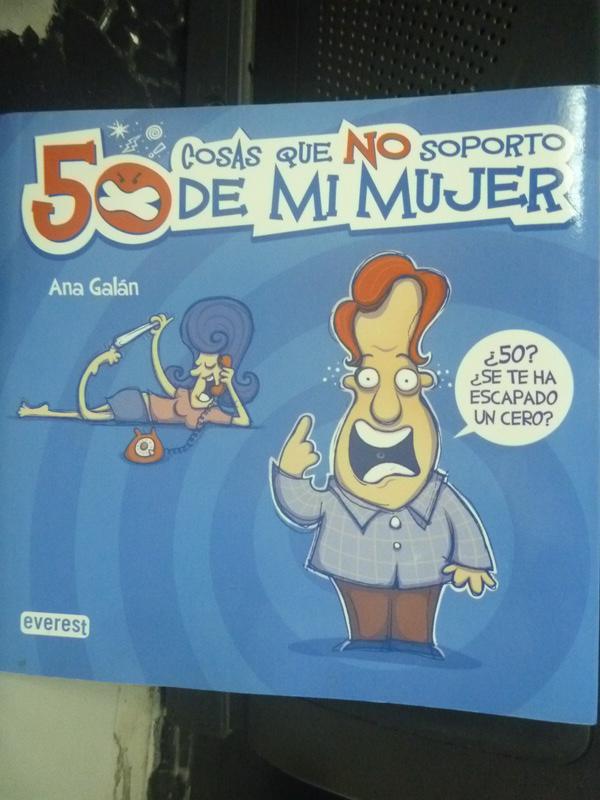 【書寶二手書T6/兩性關係_HSO】50 cosas que no soporto de mi mujer_Ana Ga