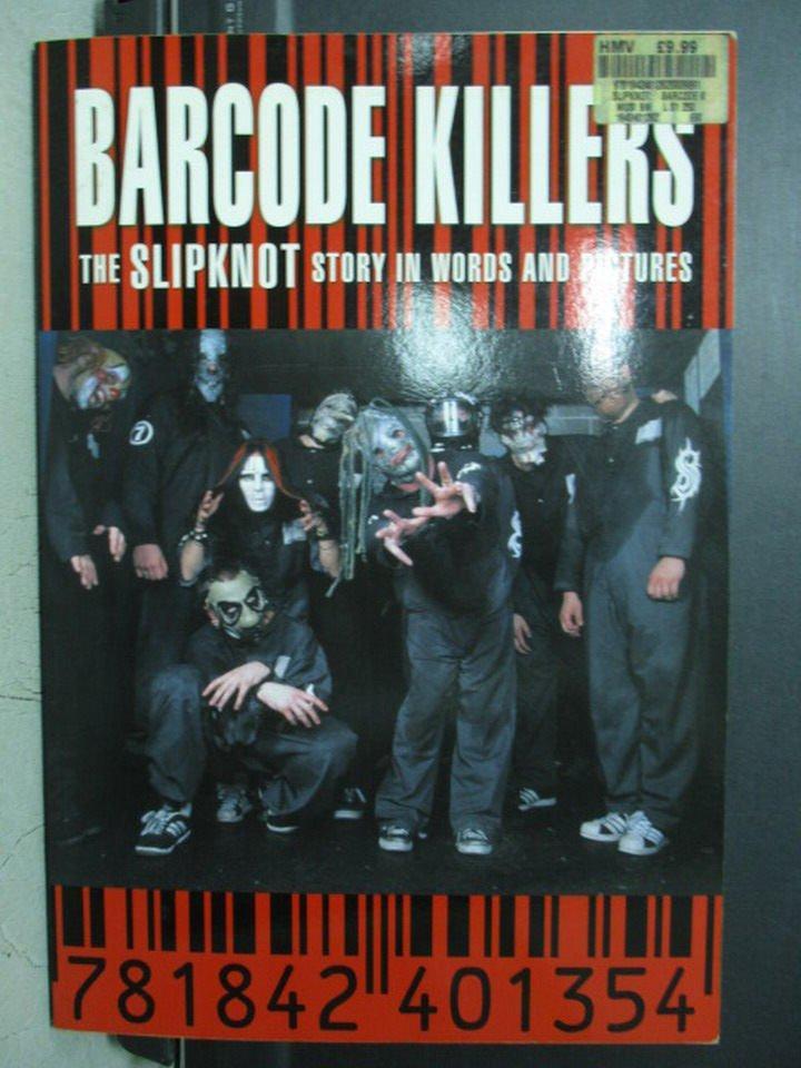 【書寶二手書T9/音樂_QCU】Barcode Killers_the Slipknot story in words