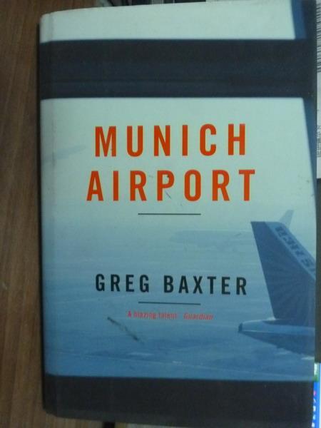 【書寶二手書T9/原文書_PHI】Munich Airport_Greg Baxter