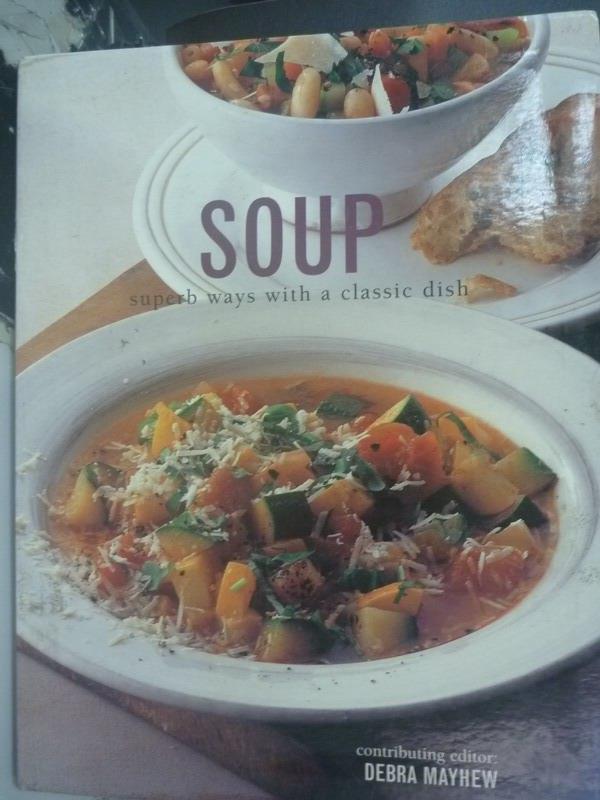 【書寶二手書T1/餐飲_YDU】Soup: Superb Ways With a Classic Dish_Mayhew