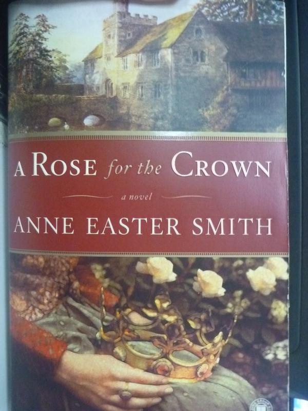 【書寶二手書T3/原文小說_ZBE】A Rose for the Crownva_Smith, Anne Easter