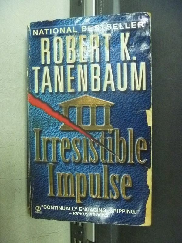 【書寶二手書T3/原文小說_KSI】Irresistible Impulse_Robert K.Tanenbaum