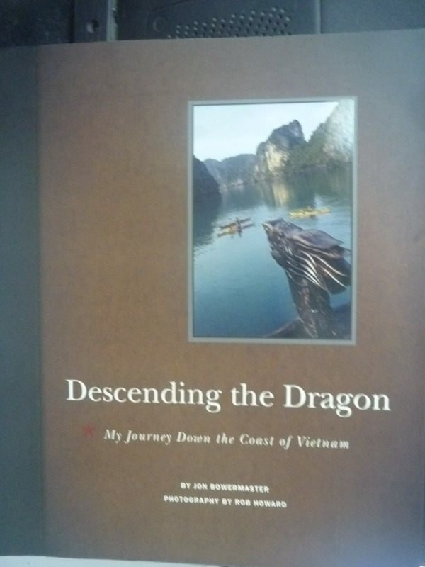 【書寶二手書T2/旅遊_PMY】Descending the Dragon: My Journey
