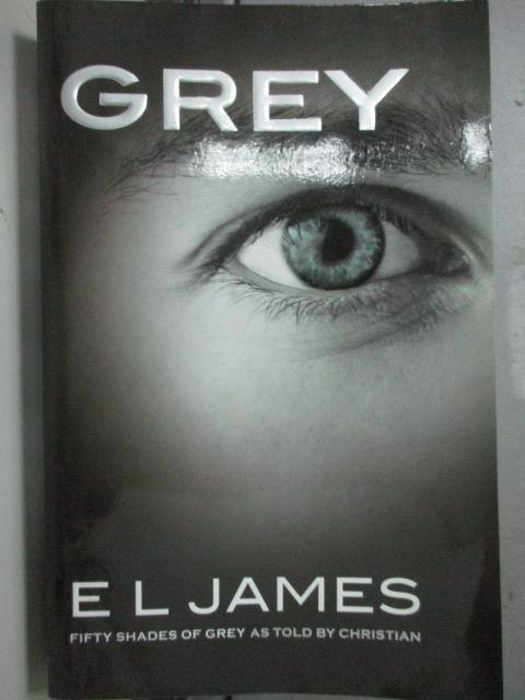 【書寶二手書T1/原文小說_OQU】GREY: Fifty Shades of Grey as Told by Christian_E L James