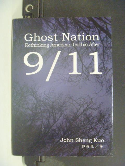 【書寶二手書T1/文學_KDY】Ghost Nation_ 9/11_郭強生_作者簽贈