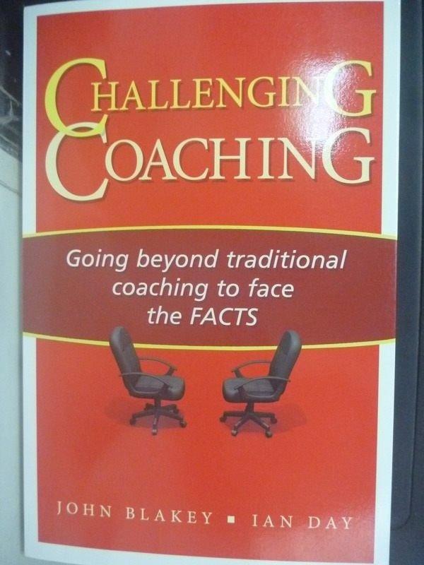 【書寶二手書T9/原文書_ZCS】Challenging Coaching: Going