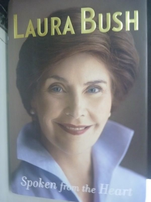 【書寶二手書T3/傳記_ZCS】Spoken from the Heart_Laura Bush