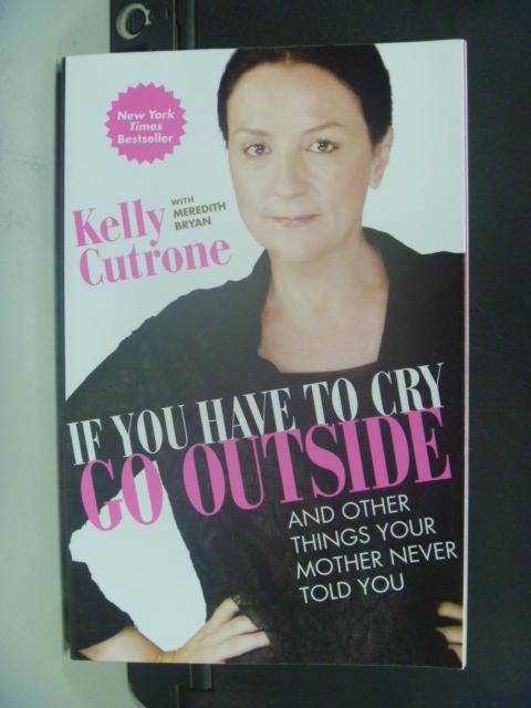 【書寶二手書T5/溝通_NIF】If You Have to Cry, Go Outside_Cutrone