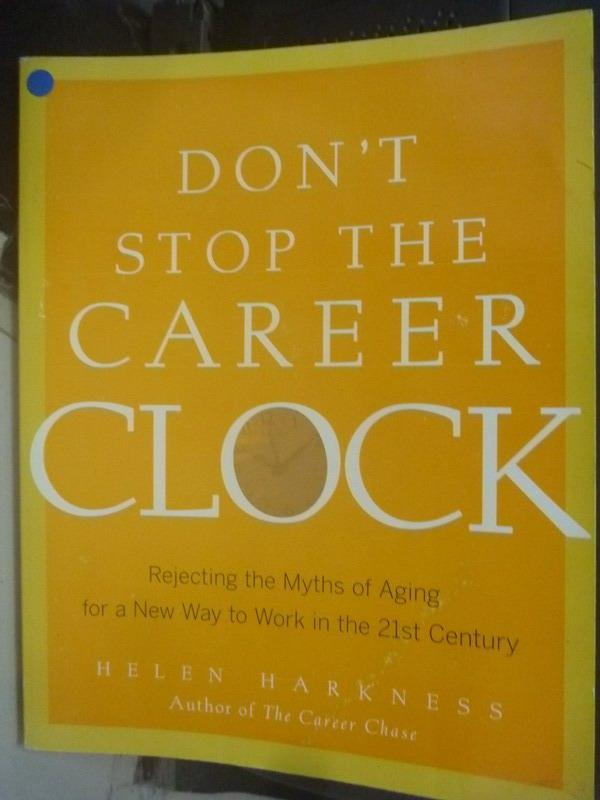 【書寶二手書T7/勵志_ZBA】Don't Stop the Career Clock