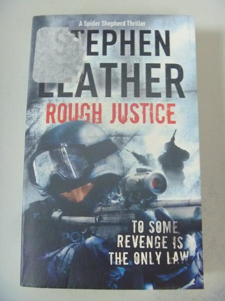 【書寶二手書T4/原文小說_IBH】Rough Justice_Leather, Stephen