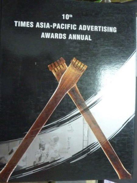 【書寶二手書T2/設計_QFZ】10th Times Asia-Pacific advertising awards…
