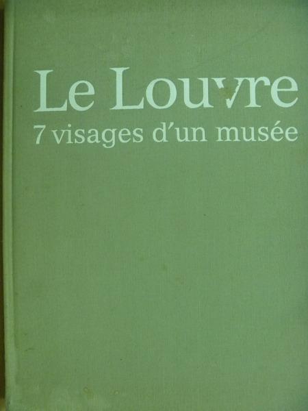 【書寶二手書T3/藝術_YDQ】Le Louvre 7 visages dun musee