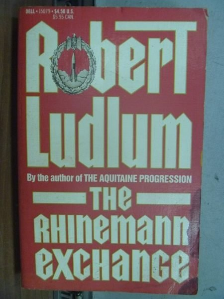 【書寶二手書T2/原文小說_IDE】The Rhinemann Exchance_Robert Ludlum