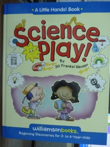【書寶二手書T3/兒童文學_QKH】Science Play!_Hauser