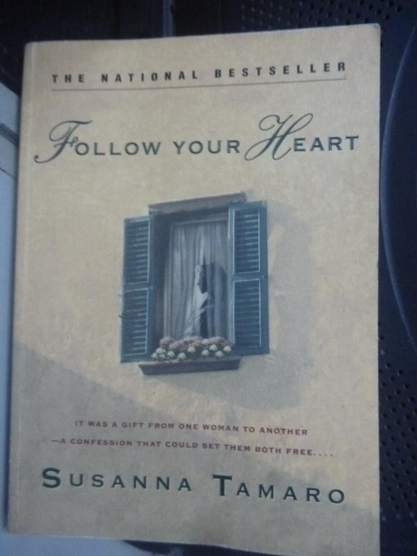 【書寶二手書T5/原文小說_HRG】Follow Your Heart_Susanna Tamaro