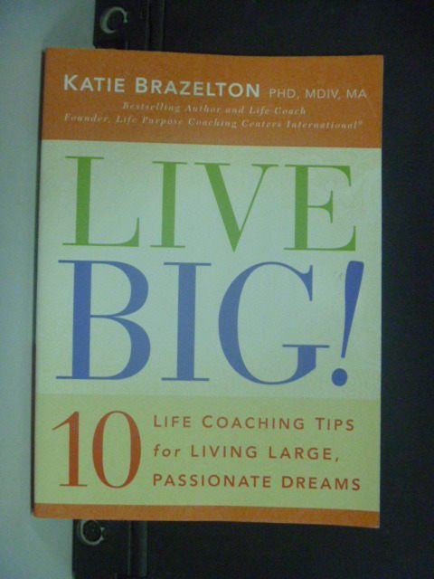 【書寶二手書T9/心靈成長_KHB】Live Big!_Brazelton, Katie
