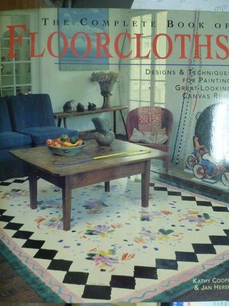 【書寶二手書T8/設計_QBR】The Complete Book of Floorcloths_Cooper