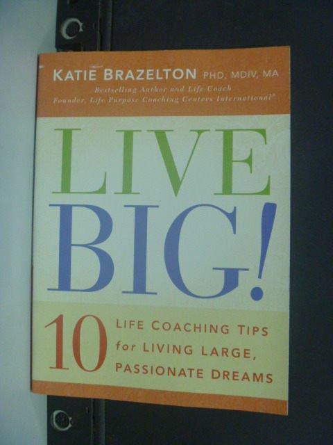 【書寶二手書T9/心靈成長_MGO】Live Big!_Brazelton, Katie