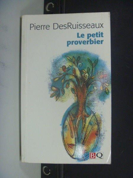 【書寶二手書T9/語言學習_NDX】Le petit proverbier_Pierre