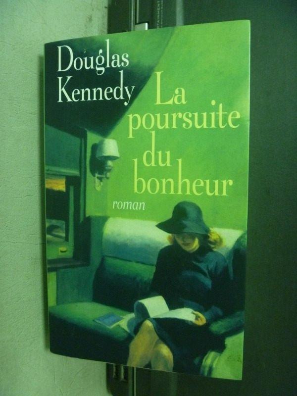 【書寶二手書T9/原文小說_KRB】La Poursuite du bonheur_Douglas KENNEDY