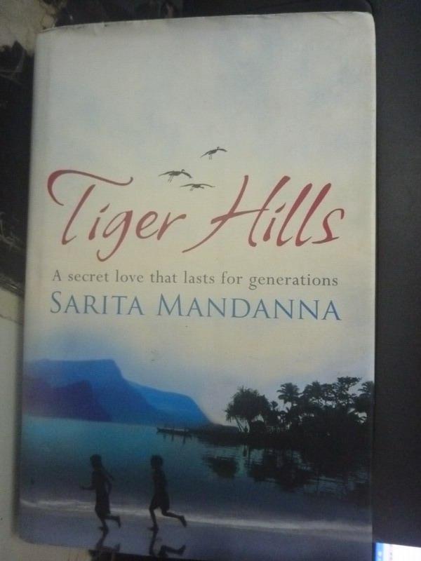 【書寶二手書T6/原文小說_ZHZ】Tiger Hills_Sarita Mandanna