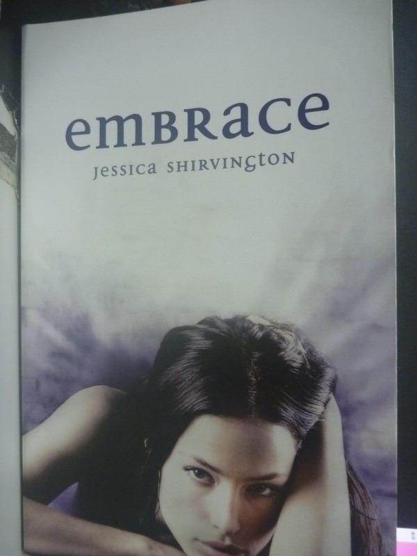 【書寶二手書T2/原文小說_ZBA】Embrace_Jessica Shirvington