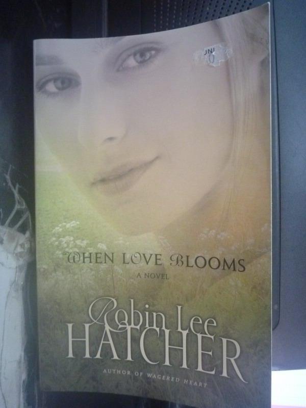 【書寶二手書T9/原文小說_IFX】When Love Blooms_Robin Lee Hatcher