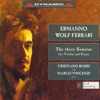 法拉利:小提琴奏鳴曲 Ermanno Wolf Ferrari : The three Sonatas for Violin and Piano (CD)【Dynamic】