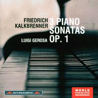 卡克布雷納:三首鋼琴奏鳴曲/鋼琴:葛羅薩 Luigi Gerosa / Kalkbrenner: 3 Piano Sonatas, Op.1 (CD)【Dynamic】