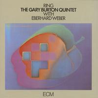 蓋瑞.波頓五重奏與艾伯哈德.韋伯 Gary Burton Quintet with Eberhard Weber: Ring (CD) 【ECM】