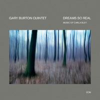 蓋瑞.波頓五重奏 Gary Burton Quintet: Dreams So Real - Music of Carla Bley (CD) 【ECM】