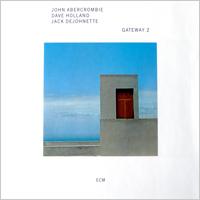約翰.亞伯孔比 John Abercrombie / Dave Holland / Jack DeJohnette: Gateway II (CD) 【ECM】